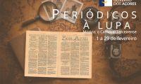 """Biblioteca Pública Luís da Silva Ribeiro, em Angra do Heroísmo, apresenta """"Periódicos à Lupa"""""""